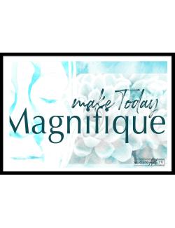 131 1-MAKE TODAY MAGNIFIQUE